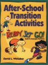 After School Transition Activities: The Ready...Set...Go Guide To Strategies That Work - David L. Whitaker