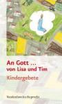 An Gott ... Von Lisa Und Tim: Kindergebete - Helmut Hanisch