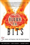 Blown to Bits: Your Life, Liberty, and Happiness After the Digital Explosion - Hal Abelson, Harry Lewis