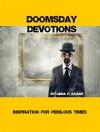Doomsday Devotions: Inspiration For Perilous Times - Linda Kozar