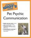 Complete Idiot's Guide to Pet Psychic Communication - Debbie McGillivray, Eve Adamson