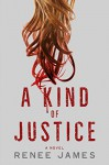 A Kind of Justice - Renee James