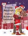 Freche Mädchen - frecher Adventskalender - Thomas Brinx, Anja Kömmerling, Bianka Minte-König, Sabine Both, Martina Sahler, Birgit Schössow, Chantal Schreiber, Hortense Ullrich