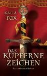 Das Kupferne Zeichen (German Edition) - Katia Fox