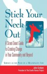 Stick Your Neck Out: A Street-Smart Guide to Creating Change in Your Community and Beyond - John Graham