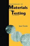 Dictionary of Materials and Testing - Joan L. Tomsic