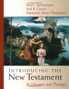 Introducing the New Testament: Its Literature and Theology - Paul J. Achtemeier, Joel B. Green, Marianne Meye Thompson