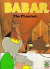 Babar Story Book: The Phantom (Babar Series) - Laurent de Brunhoff