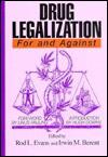 Drug Legalization: For And Against - Rod L. Evans