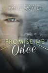 Promise Me Once - Paige Weaver