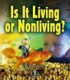 Is It Living or Nonliving? (First Step Nonfiction: Living Or Nonliving) - Sheila Rivera