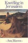 Kneeling in Jerusalem - Ann Weems