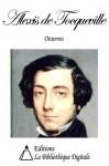 Oeuvres d'Alexis de Tocqueville - Alexis de Tocqueville
