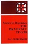 The Providence of God - G.C. Berkouwer
