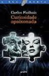 Curiosidade Apaixonada - Carlos Fiolhais