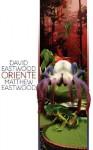 Oriente - David Eastwood, Matthew Eastwood