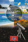 Go-To Telescopes Under Suburban Skies - Neale Monks