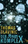 Der Jonas-Komplex: Roman - Thomas Glavinic