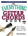The Everything Guitar Chords Book: Rock, Blues, Jazz, Country, Classical, Folk: Over 2,000 Chords for Every Style of Music! with CD (Everything (Music)) - Marc Schonbrun