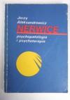 Nerwice : psychopatologia i psychoterapia - Jerzy Aleksandrowicz