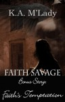 Faith Savage, Demon Huntress: Faith's Temptation - K.A. M'Lady