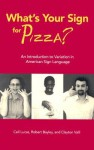 What's Your Sign for Pizza?: An Introduction to Variation in American Sign Language - Ceil Lucas, Clayton Valli, Robert J. Bayley
