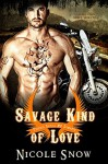 Savage Kind of Love: Prairie Devils MC Romance - Nicole Snow