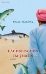 Lachsfischen im Jemen - Paul Torday, Thomas Stegers