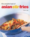 The Complete Book of Asian Stir-fries - Vicki Liley