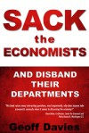 Sack the Economists and Disband their Departments - Geoff Davies