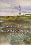 Bansemer's Book of Carolina and Georgia Lighthouses - Roger Bansemer