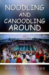 Noodling and Canoodling Around - Norman Richards