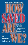 How Saved Are We? - Michael L. Brown