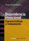 Dependencia emocional : características y tratamiento - Jorge Castelló Blasco