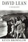 David Lean: A Biography - Kevin Brownlow