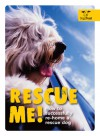 Rescue Me!: How to Successfully Re-Home a Rescue Dog - Alison Smith