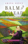 Balm of Gilead: A Healing Grace Novel - Adina Senft