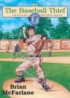 The Baseball Thief - Brian McFarlane