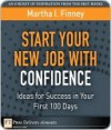 Start Your New Job with Confidence: Ideas for Success in Your First 100 Days - Martha Finney