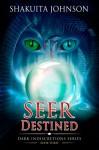 Dark Indiscretions: Seer Destined (Volume 4) - Shakuita Johnson