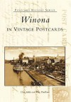 Winona in Vintage Postcards - Chris Miller, Mary Pendleton
