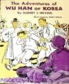 The Adventures of Wu Han of Korea - Albert J. Nevins, Kurt Wiese