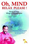 Oh, Mind Relax Please ! - SWAMI SUKHABODHANANDA