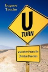 U-Turn and Other Poems for Christian Direction - Eugene Troche