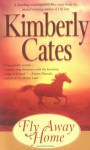 Fly Away Home - Kimberly Cates
