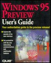 Windows 95 Preview User's Guide - Que Corporation, Gordon McComb, Martin R. Wyatt