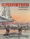 Superfortress, the Boeing B-29 - Aircraft Specials series (6028) - Steve Birdsall