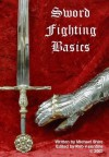 Sword Fighting Basics - Michael Shire, Rob Valentine