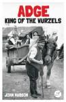 Adge - King of the Wurzels - John Hudson