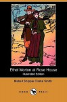 Ethel Morton at Rose House (Illustrated Edition) (Dodo Press) - Mabell Shippie Clarke Smith